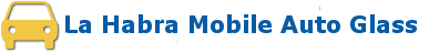 La Habra Mobile Auto Glass